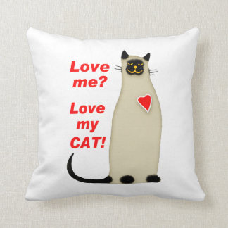 Love Me? Love my Cat Siamese Cat Throw Pillow