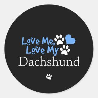 Love Me Love My Dachshund Sticker