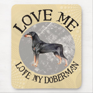 Love me, love my Doberman Mouse Pad