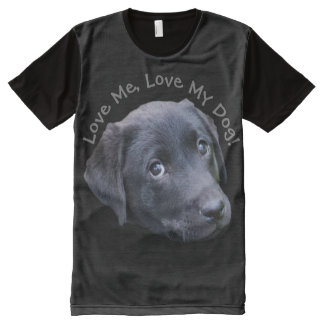 Love Me Love My Dog - Adorable Lab Puppy All-Over-Print T-Shirt