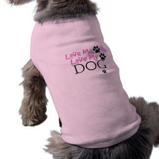 Love Me, Love My Dog (Pink) Pet Shirt