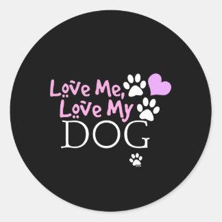 Love Me Love My Dog Pink Round Stickers