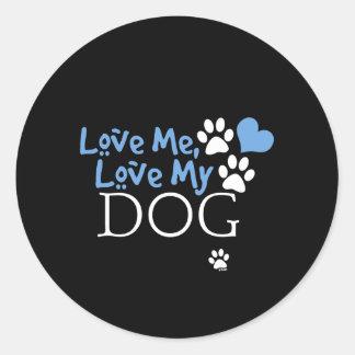 Love Me Love My Dog Red Sticker
