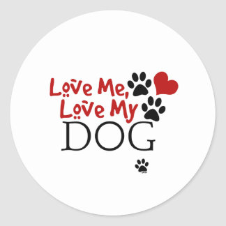 Love Me, Love My Dog (Red) Round Stickers
