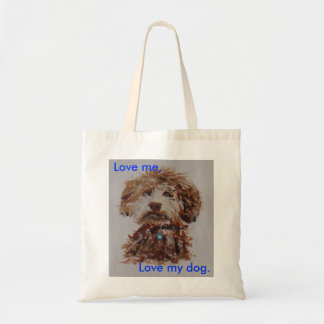 Love me, love my dog tote bag