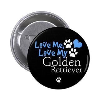 Love Me, Love My Golden Retriever Pins