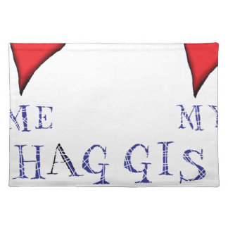 love me love my haggis placemat