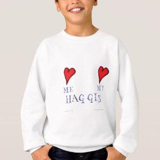 love me love my haggis sweatshirt