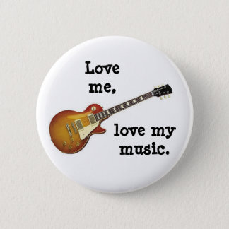 LOVE ME, LOVE MY MUSIC button/pin badge 2 Inch Round Button