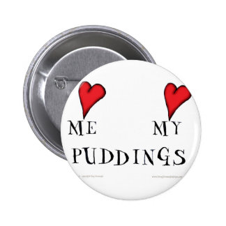 love me love my puddings, tony fernandes 2 inch round button