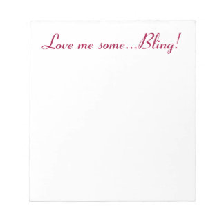 Love Me Some Bling notepad