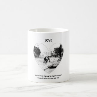 love-means-never-having-to say-youre-sorry-since classic white coffee mug
