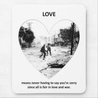 love-means-never-having-to say-youre-sorry-since mouse pad