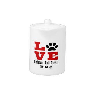 Love Miniature Bull Terrier Dog Designes