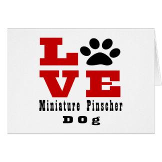 Love Miniature Pinscher Dog Designes Card