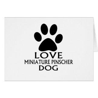 LOVE MINIATURE PINSCHER DOG DESIGNS CARD