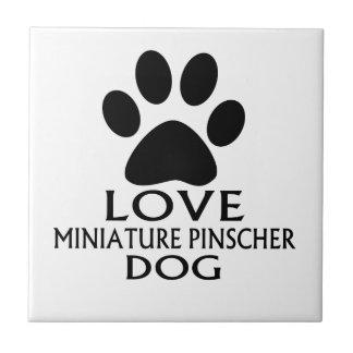 LOVE MINIATURE PINSCHER DOG DESIGNS TILE