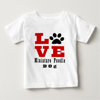 Love Miniature Poodle Dog Designes Baby T-Shirt