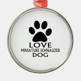 LOVE MINIATURE SCHNAUZER DOG DESIGNS METAL ORNAMENT