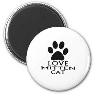 LOVE MITTEN CAT DESIGNS MAGNET