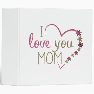 Love Mom Mothers Day Heart 3 Ring Binders