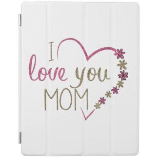 Love Mom Mothers Day Heart iPad Cover