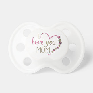 Love Mom Mothers Day Heart Pacifier