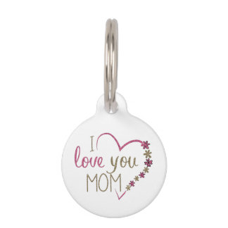 Love Mom Mothers Day Heart Pet ID Tag
