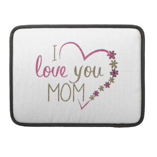 Love Mom Mothers Day Heart Sleeve For MacBooks