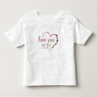 Love Mom Mothers Day Heart Toddler T-shirt