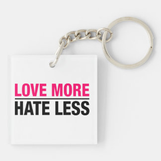 Love More Hate Less Double-Sided Square Acrylic Keychain