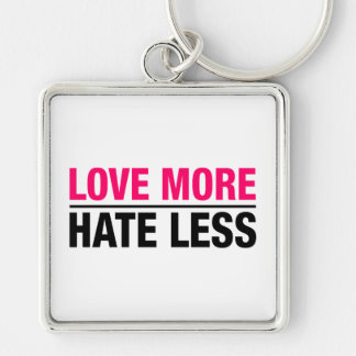 Love More Hate Less Silver-Colored Square Keychain