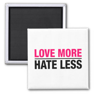 Love More Hate Less Square Magnet