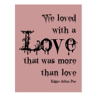 Love More Than Love Edgar Allan Poe Quote Postcard