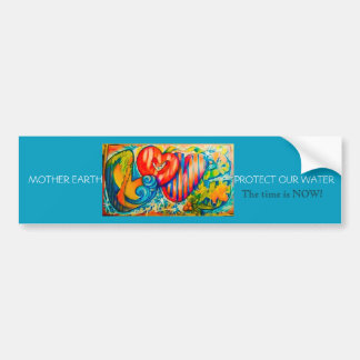 lOVE MOTHER EARTH-PROTECT OUR WATER Bumper Sticker