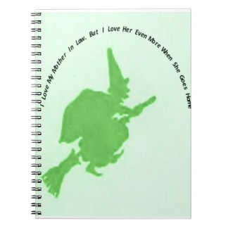 Love mother in law more when she goes home spiral notebook