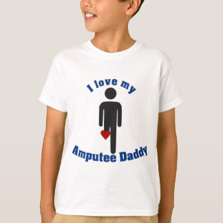 Love my Amputee Daddy T-Shirt