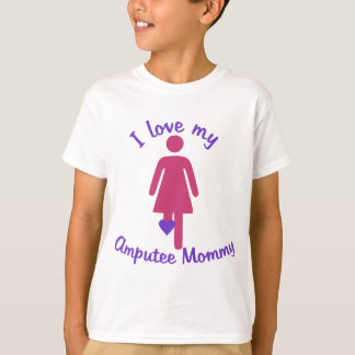 Love My Amputee Mommy T-Shirt