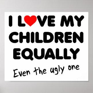 Love My Children Funny Poster