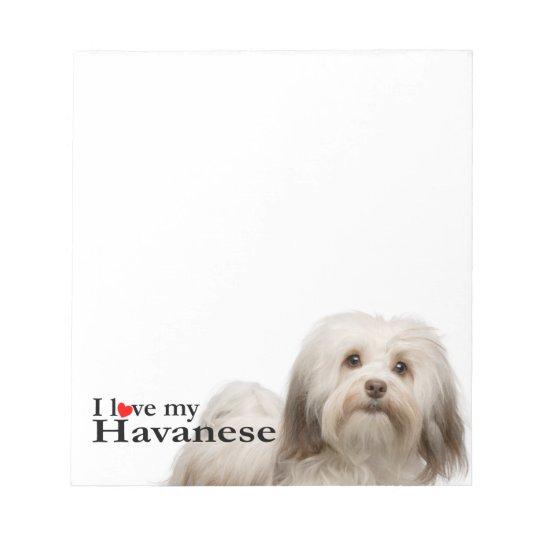 Love My Havanese Notepad