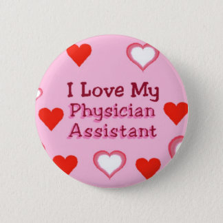 Love My Physician Assistant 2 Inch Round Button