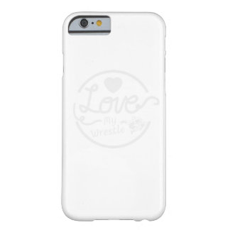 Love My Wrestle Wrestling Barely There iPhone 6 Case