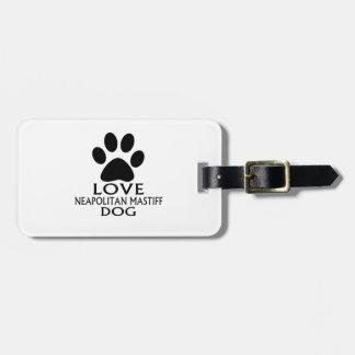 LOVE NEAPOLITAN MASTIFF DOG DESIGNS LUGGAGE TAG