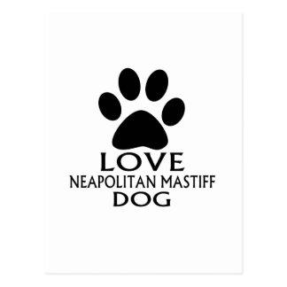 LOVE NEAPOLITAN MASTIFF DOG DESIGNS POSTCARD