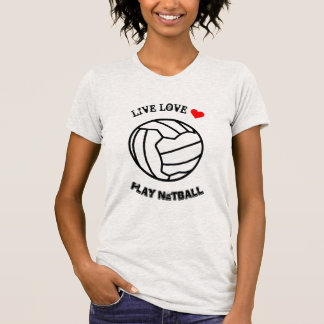 Love Netball Ball Design and Motivational Quote T-Shirt