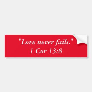 """Love never fails"" Bumper Sticker"