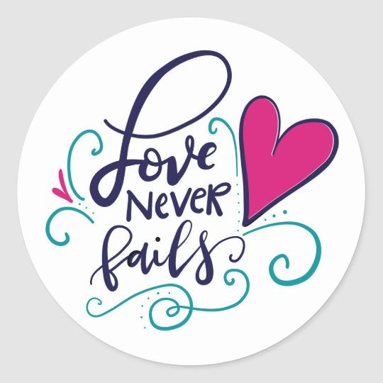 Love Never Fails Classic Round Sticker