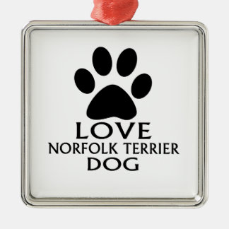 LOVE NORFOLK TERRIER DOG DESIGNS METAL ORNAMENT