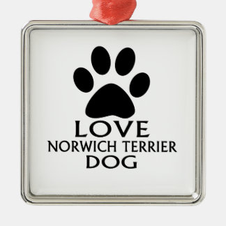 LOVE NORWICH TERRIER DOG DESIGNS METAL ORNAMENT