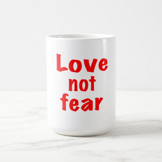 Love not fear coffee mug
